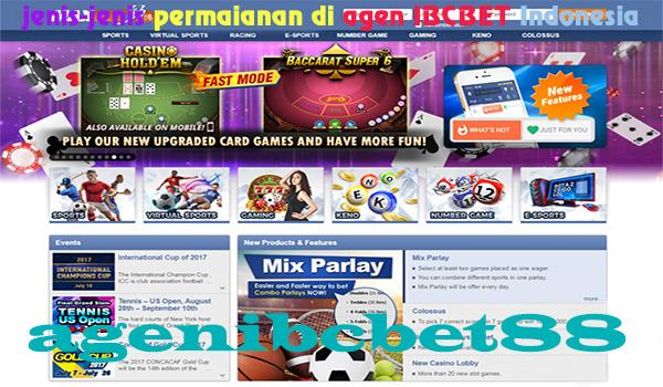 Jenis-Jenis Permaianan di Agen IBCBET Indonesia